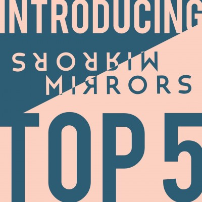 Introducing: MIRRORS