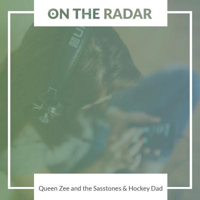 Queen Zee and the Sasstones //  Hockey Dad