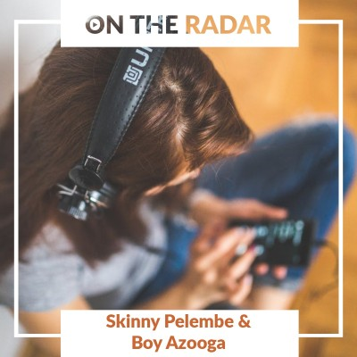 Skinny Pelembe // Boy Azooga