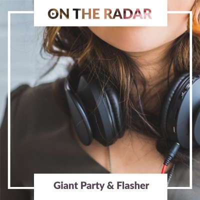 Giant Party // Flasher