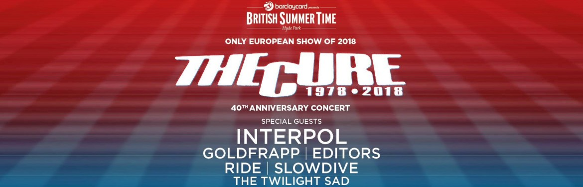 Barclaycard presents British Summer Time Hyde Park - The Cure