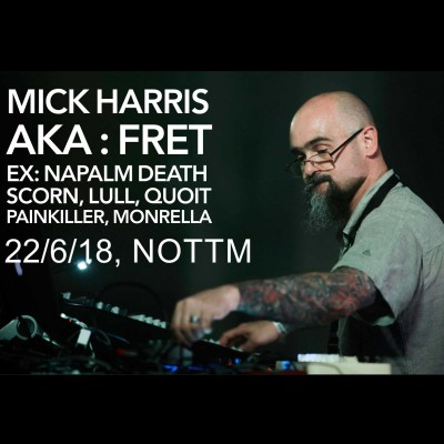 Mick Harris aka FRET tickets