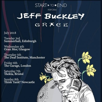 Start to End perform Jeff Buckley: Grace tickets