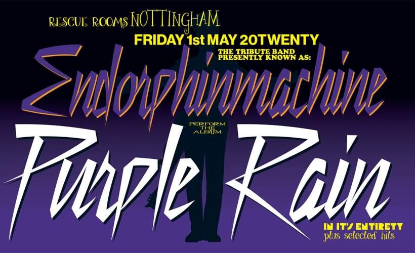 Endorphinmachine perform Purple Rain tickets