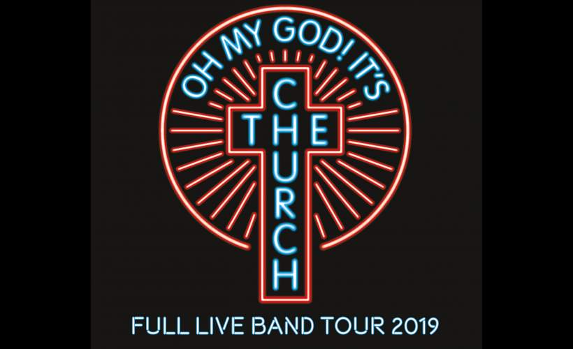 OH MY GOD! IT'S THE CHURCH tickets