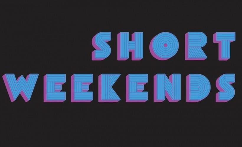 Short Weekends tickets