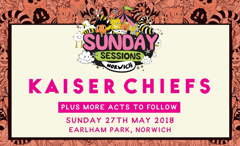 Sunday Sessions Norwich: Kaiser Chiefs