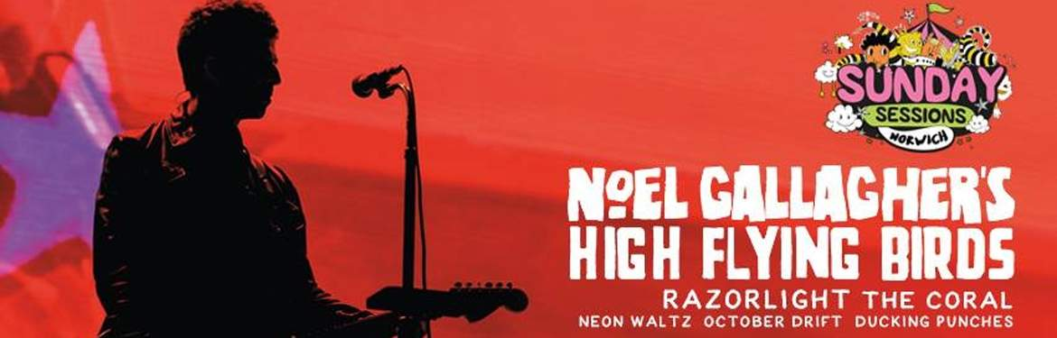 Sunday Sessions Norwich - Noel Gallagher's High Flying Birds  tickets