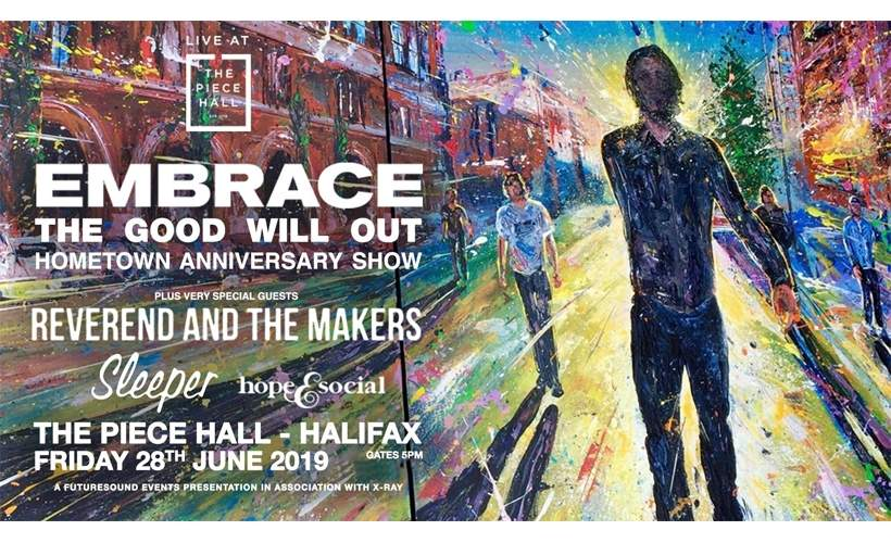 Embrace - Good Will Out Hometown Anniversary Show tickets