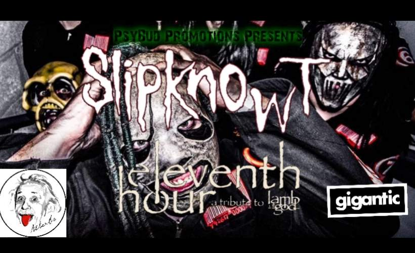 Slipknowt & Eleventh Hour followed by clubnight tickets