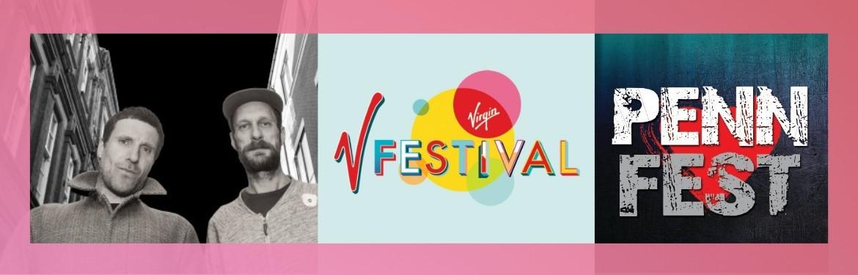 An image for Penn Festival // Virgin V Festival // Sleaford Mods // Phoenix
