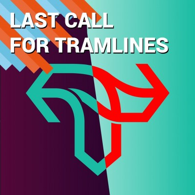 An image for Last Call For Tramlines