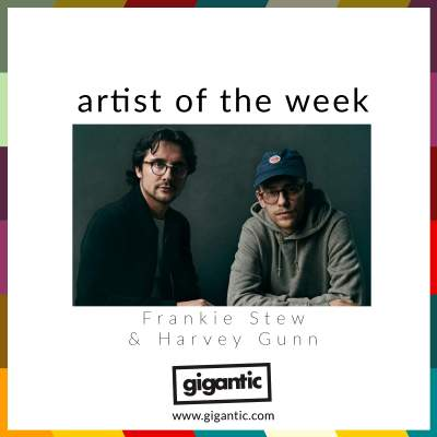 An image for AOTW // Frankie Stew & Harvey Gunn