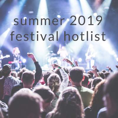 An image for Summer 2019 - Your Festival Hotlist!