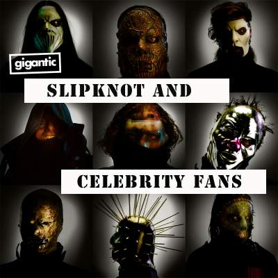 An image for Slipknot: Celebrity Fans