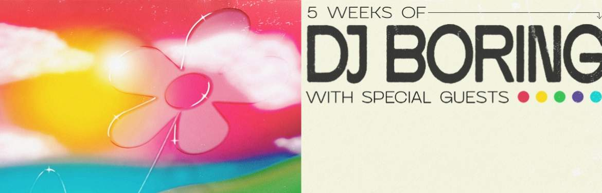 5 Weeks of DJ BORING tickets
