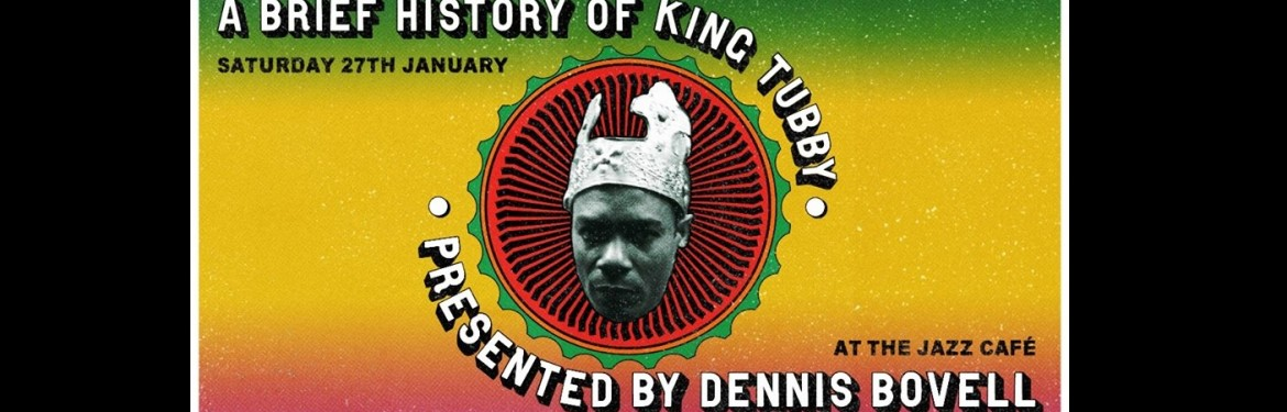 A Brief History of King Tubby with Dennis Bovell tickets