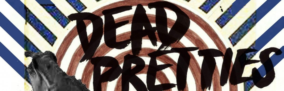 Dead Pretties tickets