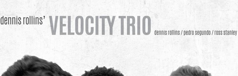 Dennis Rollins' Velocity Trio tickets