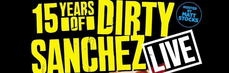 Dirty Sanchez Live tickets
