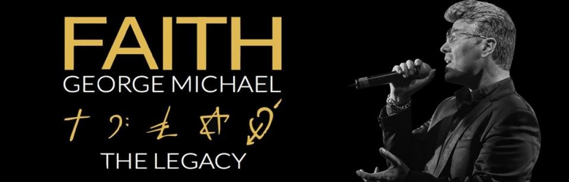 Faith - The George Michael Legacy tickets
