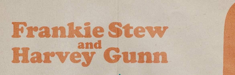 Frankie Stew & Harvey Gunn tickets