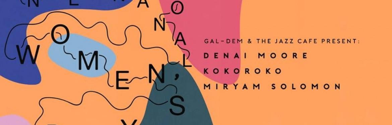 gal-dem presents Denai Moore + Kokoroko + Miryam Solomon tickets