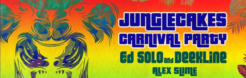 Jungle Cakes Carnival Party: Ed Solo + Deekline tickets