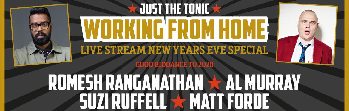 JUST THE TONIC - WORKING FROM HOME: GOOD RIDDANCE 2020 - NEW YEAR'S EVE SPECIAL tickets