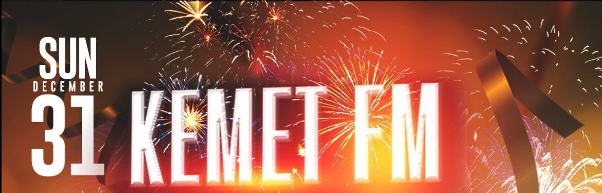 Kemet FM New years eve party 2017 tickets