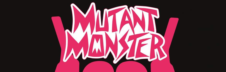 Mutant Monster tickets