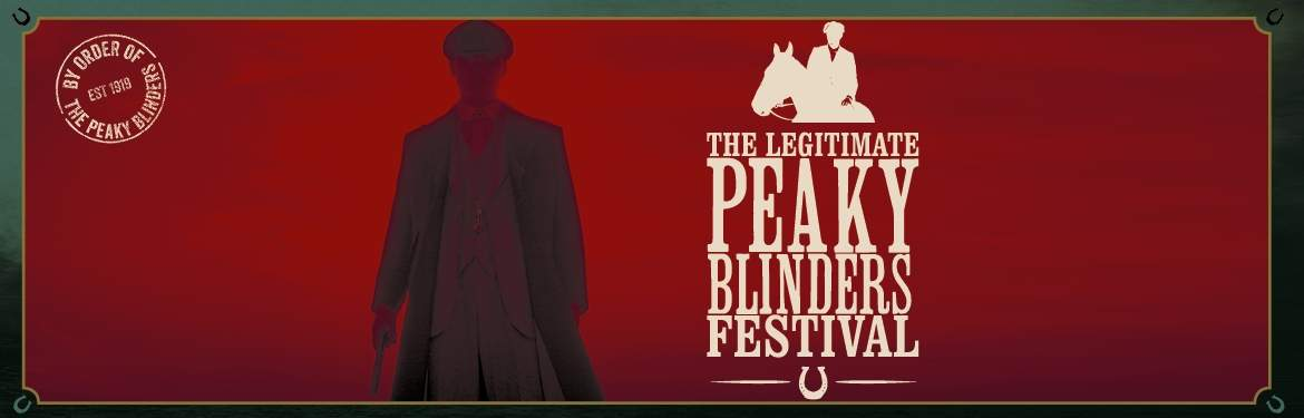 Peaky Blinders: The Legitimate Festival tickets