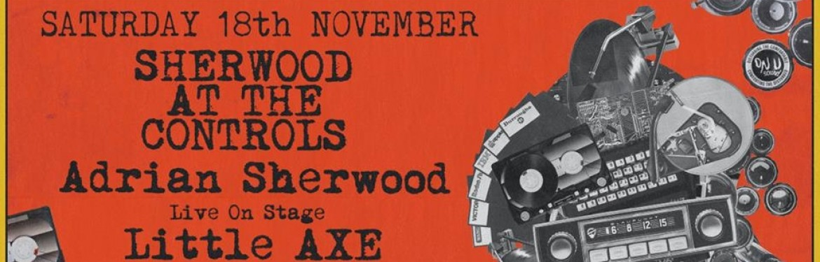 Sherwood At The Controls presents Little Axe + Rob Da Bank (dub set) tickets