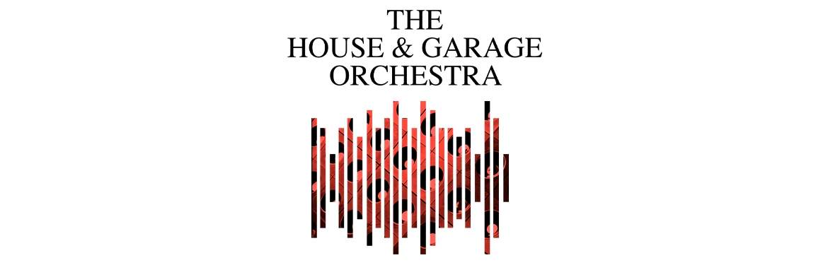 The House & Garage Orchestra tickets