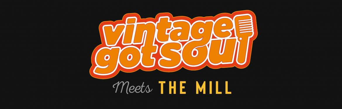 Vintage Got Soul meets The Mill tickets