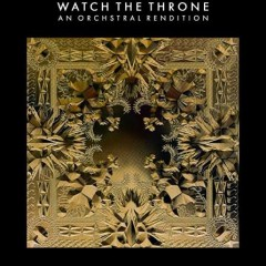 Kanye and Jay-Z - An Orchestral Rendition of Watch the Throne