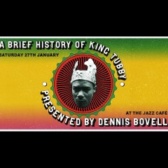 A Brief History of King Tubby with Dennis Bovell