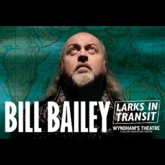 Bill Bailey: Larks In Transit<br>&bull; Was £75.00 Now £65.00 Saving £10.00