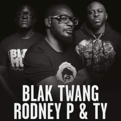 Blak Twang, Rodney P & TY Presents