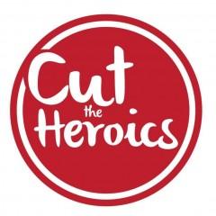 Cut The Heroics