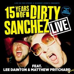 Dirty Sanchez Live