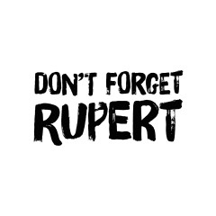 Don't Forget Rupert