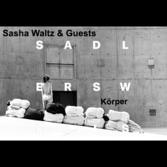 Sasha Waltz and Guests - Körper