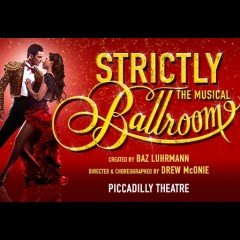 Strictly Ballroom the Musical<br>&bull; Was £72.50 Now £59.50 Saving £13.00