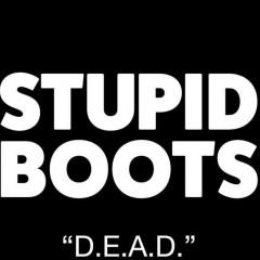 Stupid Boots