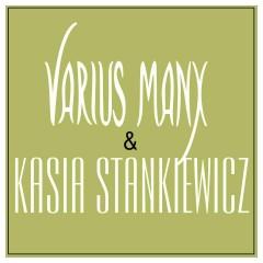 Varius Manx & Kasia Stankiewicz