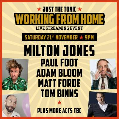 JUST THE TONIC WORKING FROM HOME - A PILOT tickets