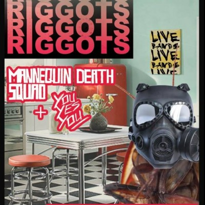 Riggots / Mannequin Death Squad / YOUYESYOU tickets