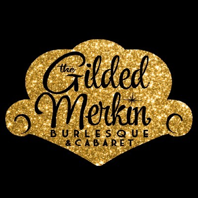 The Gilded Merkin Burlesque and Cabaret  tickets