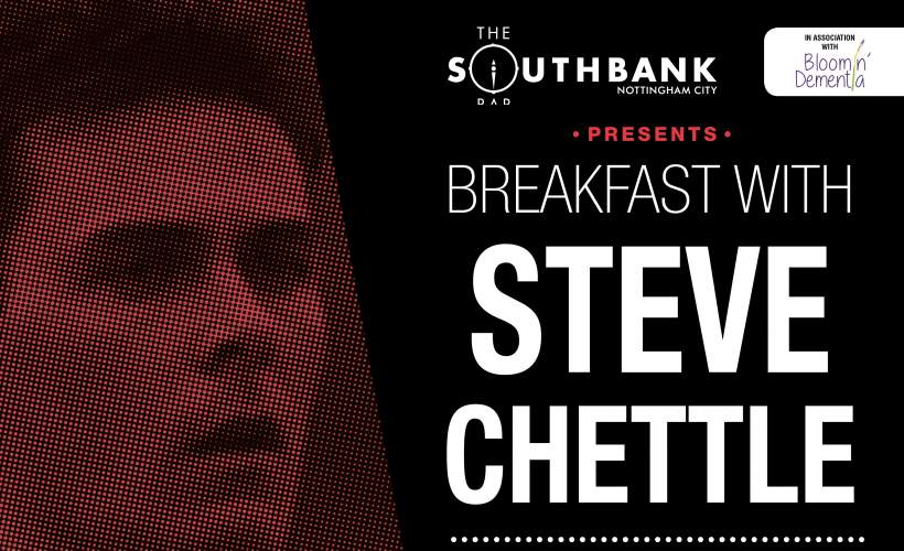 A Breakfast with Steve Chettle